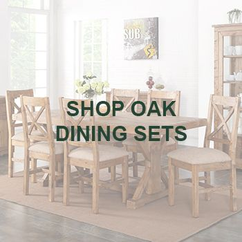 Our Oak Furniture Sets Come In All Shapes And Sizes To Meet Of Your Needs Suit Every Room
